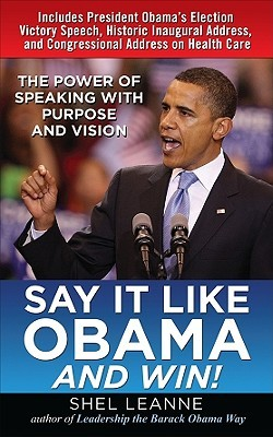 Say It Like Obama and Win! by Shelly Leanne