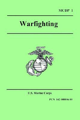 WARFIGHTING (Marine Corps Doctrinal Publication 1) by U.S. Marine Corps