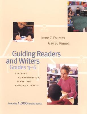 Guiding Readers and Writers by Irene C. Fountas