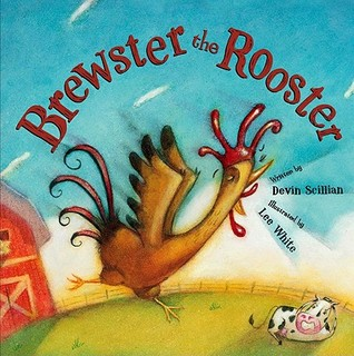 Brewster the Rooster by Devin Scillian