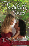 Faithfully Yours  (Forever Time Travel Romance Series, #1)