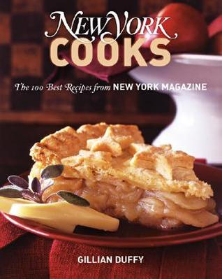 New York Cooks: The 100 Best Recipes from New York Magazine