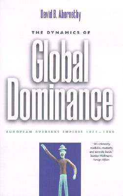 The Dynamics of Global Dominance: European Overseas Empires, 1415–1980