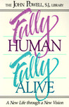 Fully Human, Fully Alive: A New Life Through a New Vision