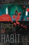 Force of Habit (Falcone & Driscoll Investigation #1)