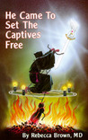 He Came to Set the Captives Free by Rebecca  Brown