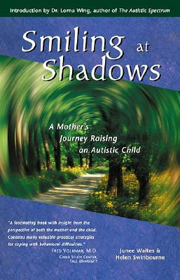 Smiling at Shadows: A Mother's Journey Raising an Autistic Child
