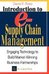 Introduction to E-Supply Chain Management: Engaging Technology to Build Market-Winning Business Partnerships