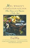 Mrs. Whaley's Charleston Kitchen: Advice, Opinions, and 100 Recipes from a Southern Legend