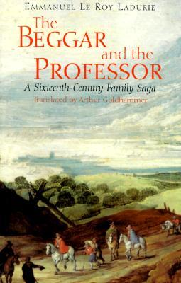The Beggar and the Professor: A Sixteenth-Century Family Saga