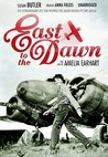 East to the Dawn: The Life of Amelia Earhart