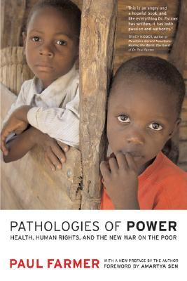 Pathologies of Power: Health, Human Rights and the New War on the Poor