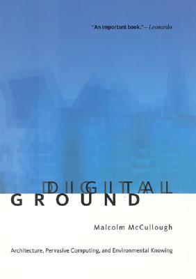 Digital Ground by Malcolm McCullough
