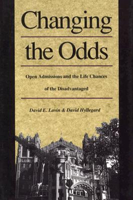 Changing the Odds: Open Admissions and the Life Chances of the Disadvantaged