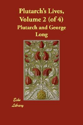 Plutarch's Lives 2 by Plutarch