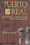 Puerto Real: The Archaeology of a Sixteenth-Century Spanish Town in Hispaniola
