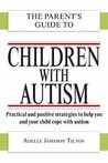 The Parent's Guide To Children With Autism (Parent's Guide To...)