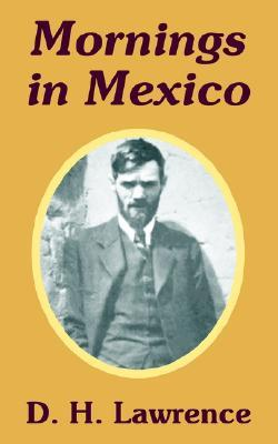 Mornings in Mexico by D.H. Lawrence