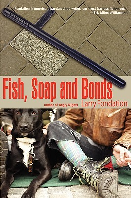 Fish, Soap and Bonds by Larry Fondation