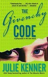 The Givenchy Code (Codebreaker Trilogy, #1)