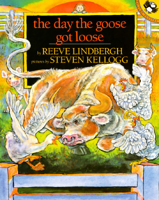 The Day the Goose Got Loose by Reeve Lindbergh