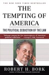 The Tempting of America by Robert H. Bork