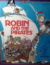 Robin And The Pirates