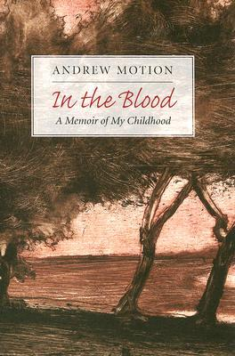 In the Blood by Andrew Motion