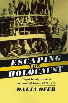 Escaping the Holocaust: Illegal Immigration to the Land of Israel, 1939-1944