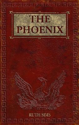 The Phoenix by Ruth Sims