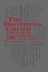 The Brothers Grimm Volume 2: 110 Grimmer Fairy Tales