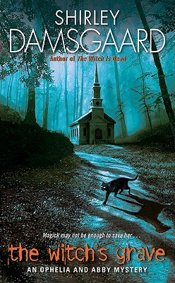 The Witch's Grave (Ophelia & Abby, #6)