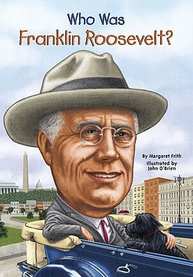 Who Was Franklin Roosevelt? by Margaret Frith