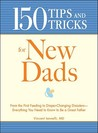 150 Tips and Tricks for New Dads by Vincent Iannelli
