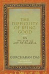 The Difficulty of Being Good : On the Subtle Art of Dharma