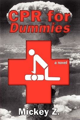 CPR for Dummies by Mickey Z.