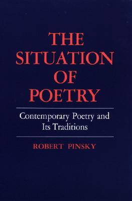 The Situation of Poetry by Robert Pinksky