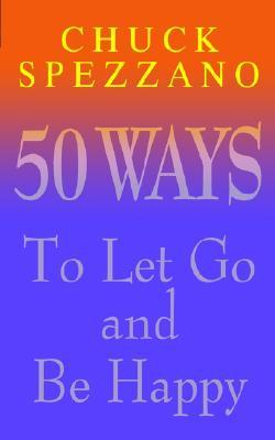 Happiness is the Best Revenge: 50 Ways to Let Go of the Past and Find Happiness Now