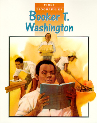 Booker T. Washington (First Biographies)