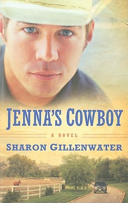 Jenna's Cowboy by Sharon Gillenwater