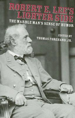 Robert E. Lee's Lighter Side: The Marble Man's Sense of Humor