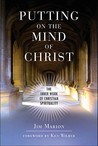Putting on the Mind of Christ: The Inner Work of Christian Spirituality: The Inner Work of Christian Spirituality