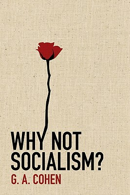 Why Not Socialism? by Gerald A. Cohen