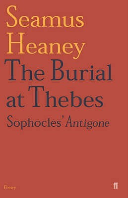 The Burial at Thebes by Seamus Heaney