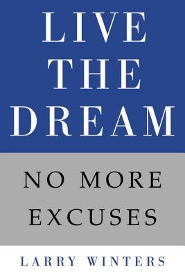 Live the Dream: No More Excuses