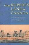 From Rupert's Land to Canada: Essays in Honour of John E. Foster