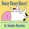 Fuzzy Fuzzy Fuzzy!: a touch, skritch, & tickle book