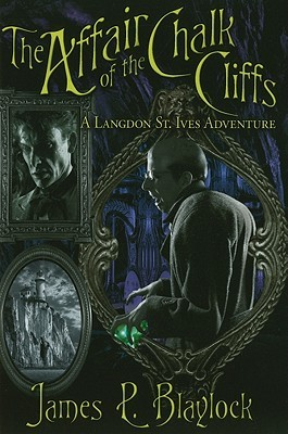 The Affair of the Chalk Cliffs by James P. Blaylock