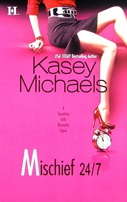 Mischief 24/7 by Kasey Michaels