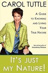 It's Just My Nature! A Guide to Knowing and Living Your True ... by Carol  Tuttle